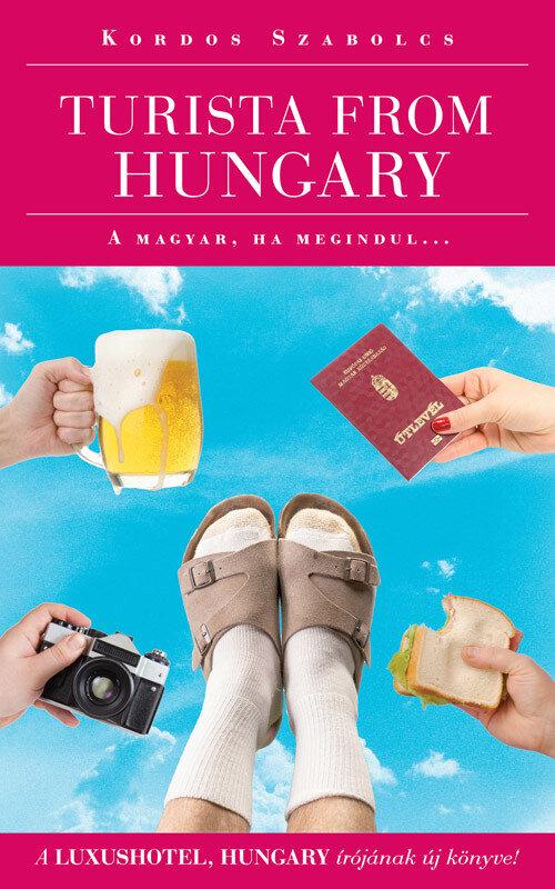 Turista from Hungary - A magyar ha megindul… (eBook)