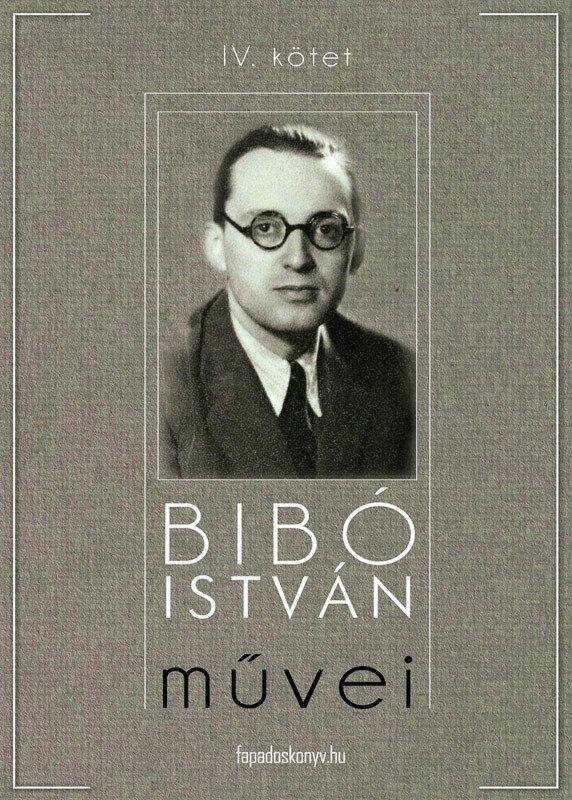 Bibo Istvan muvei IV. kotet (eBook)