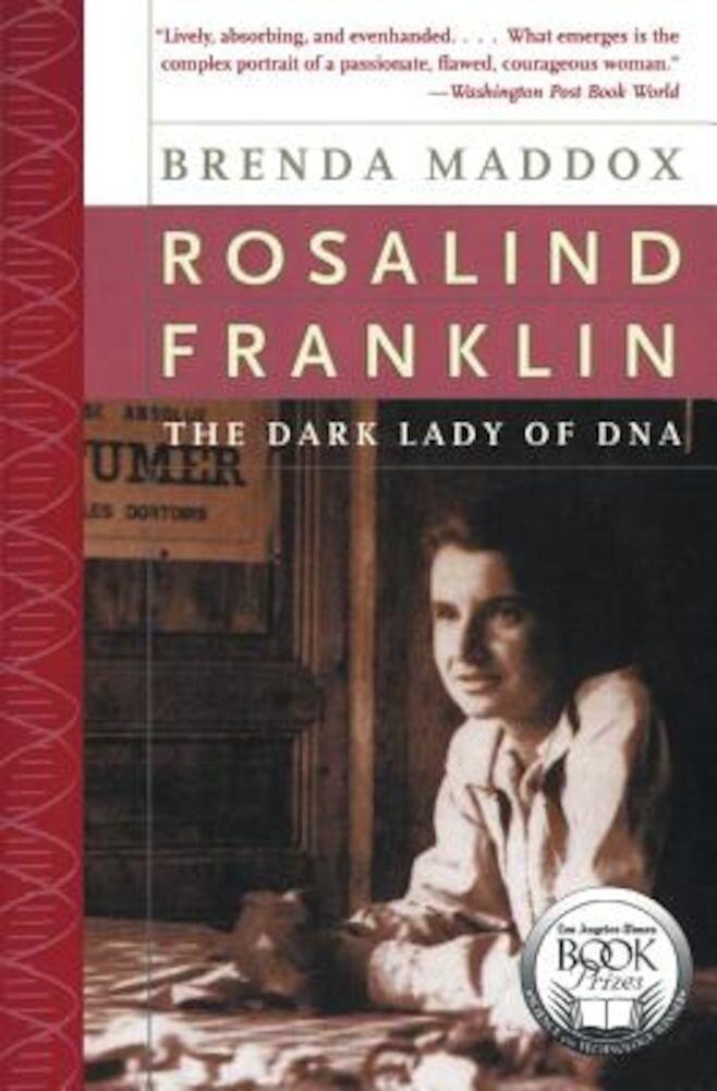 Rosalind Franklin: The Dark Lady of DNA, Paperback