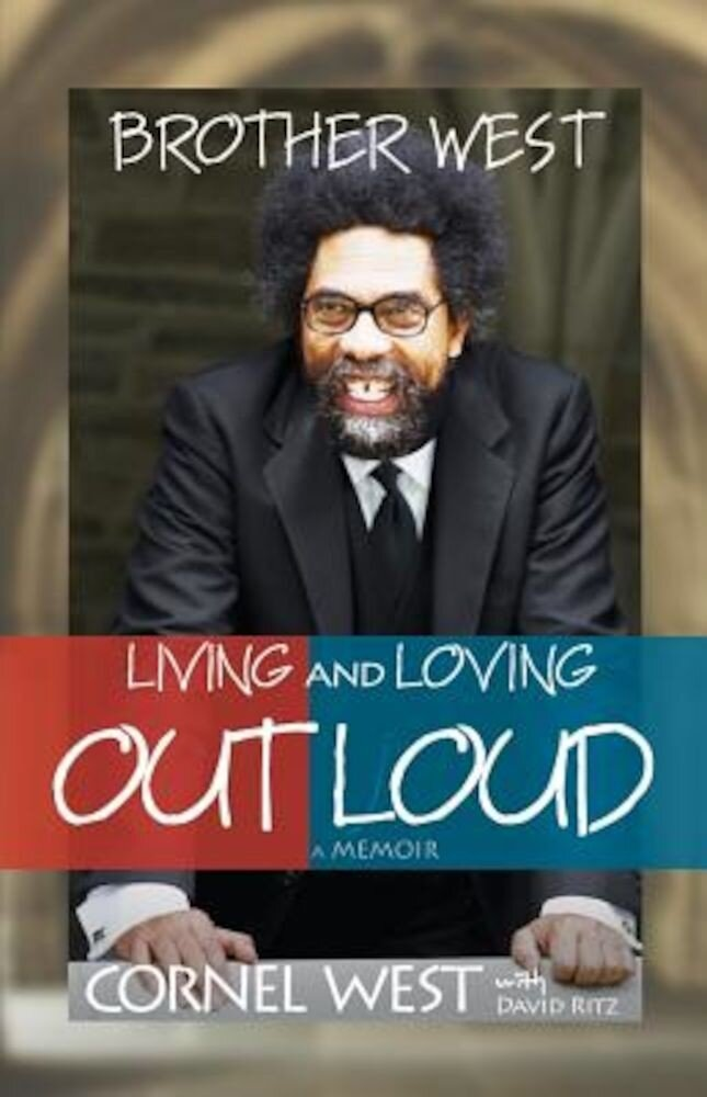 Brother West: Living and Loving Out Loud, a Memoir, Paperback