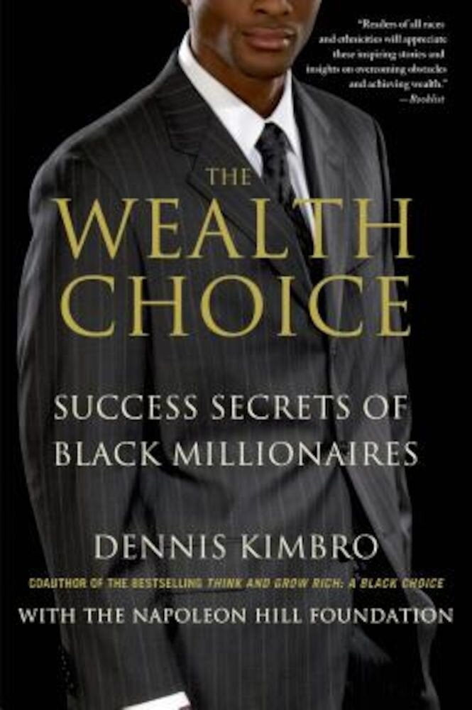 The Wealth Choice: Success Secrets of Black Millionaires, Paperback