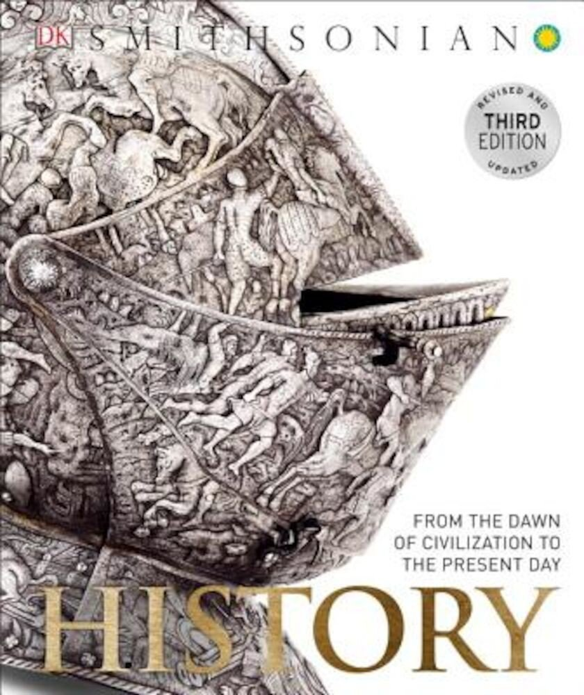 History: From the Dawn of Civilization to the Present Day, Hardcover