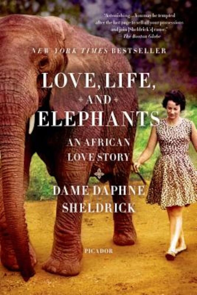Love, Life, and Elephants: An African Love Story, Paperback