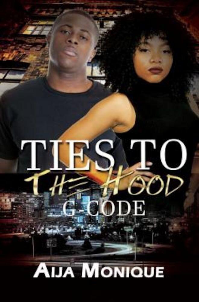 Ties to the Hood: G-Code, Paperback