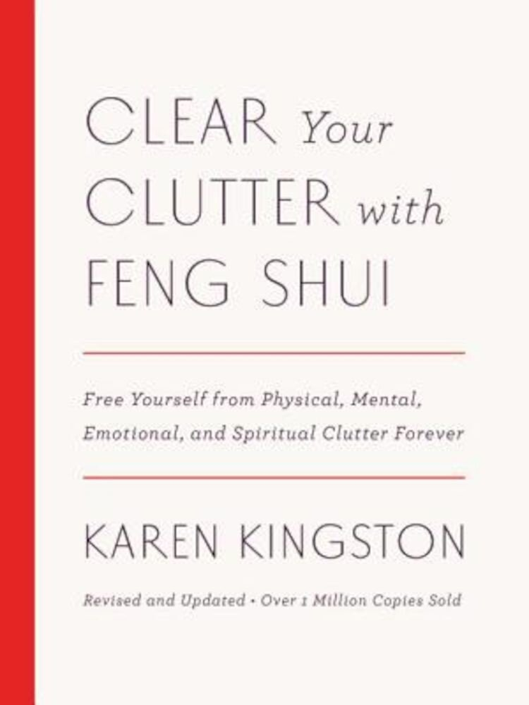 Clear Your Clutter with Feng Shui (Revised and Updated): Free Yourself from Physical, Mental, Emotional, and Spiritual Clutter Forever, Hardcover