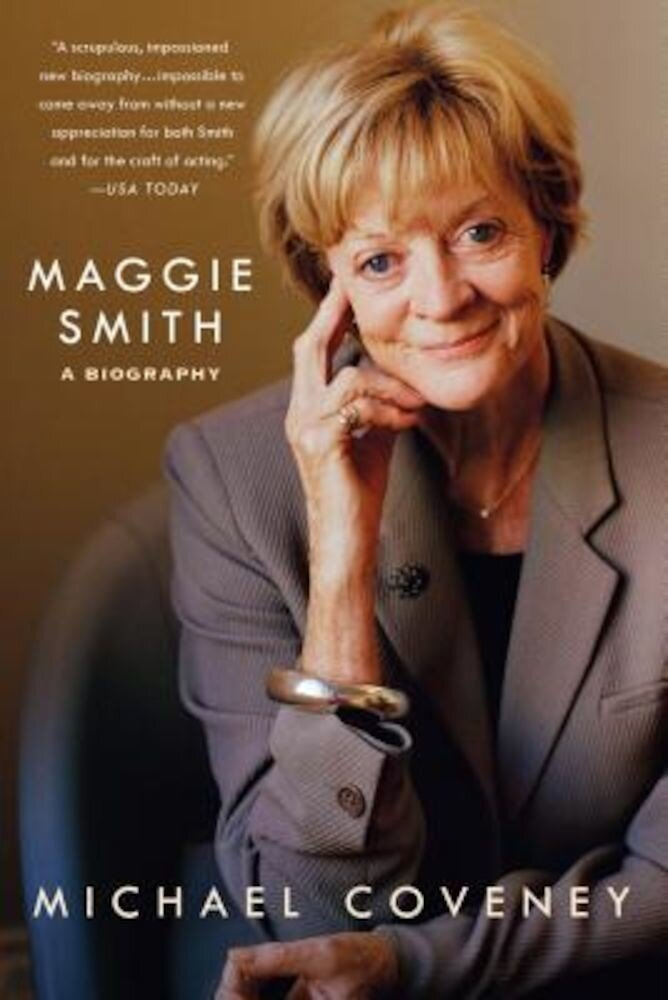 Maggie Smith: A Biography: A Biography, Paperback