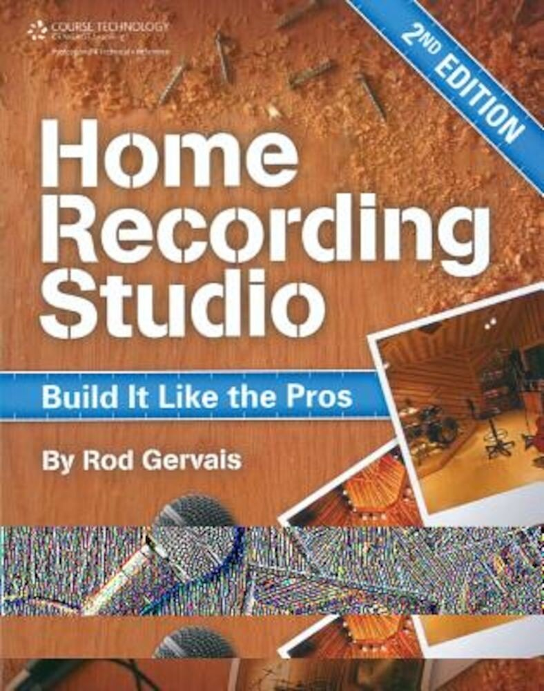 Home Recording Studio: Build It Like the Pros, Paperback