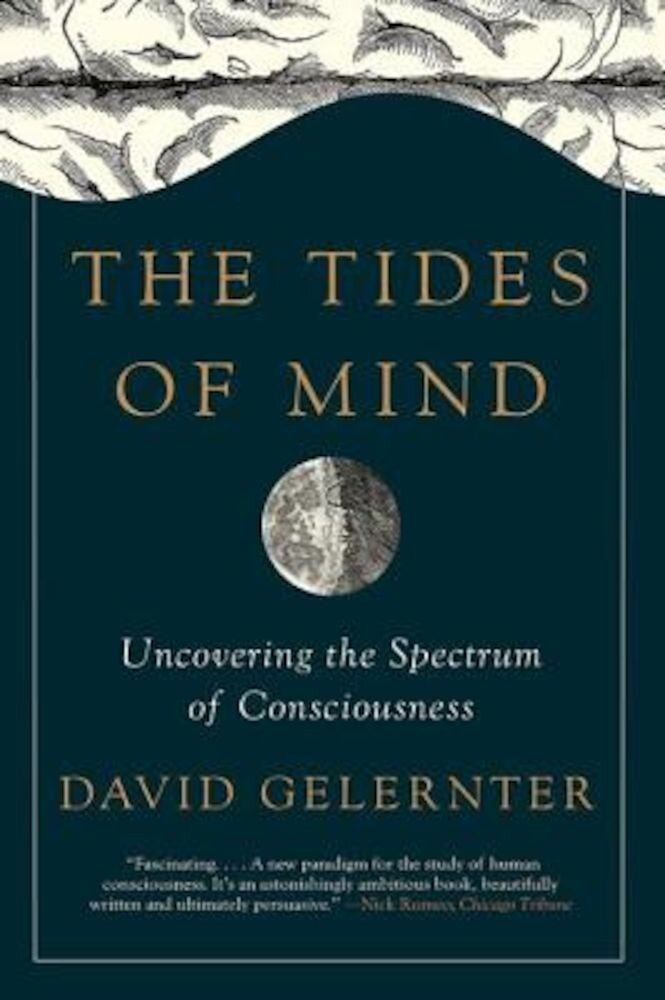 The Tides of Mind: Uncovering the Spectrum of Consciousness, Paperback