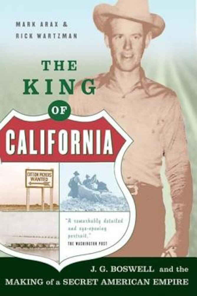 The King of California: J.G. Boswell and the Making of a Secret American Empire, Paperback