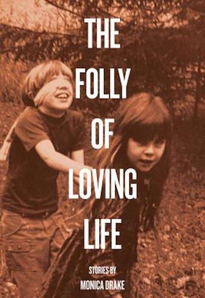 The Folly of Loving Life, Paperback