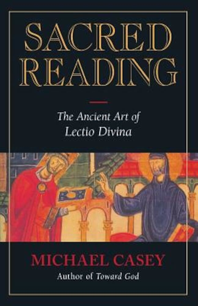 Sacred Reading: The Ancient Art of Lectio Divina, Paperback