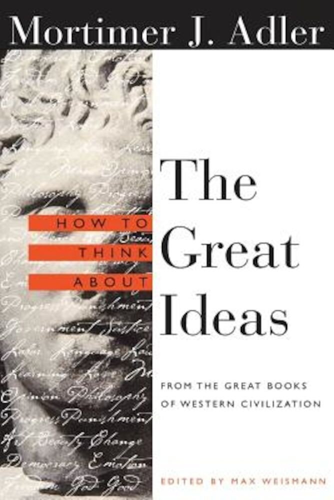 How to Think about the Great Ideas: From the Great Books of Western Civilization, Paperback