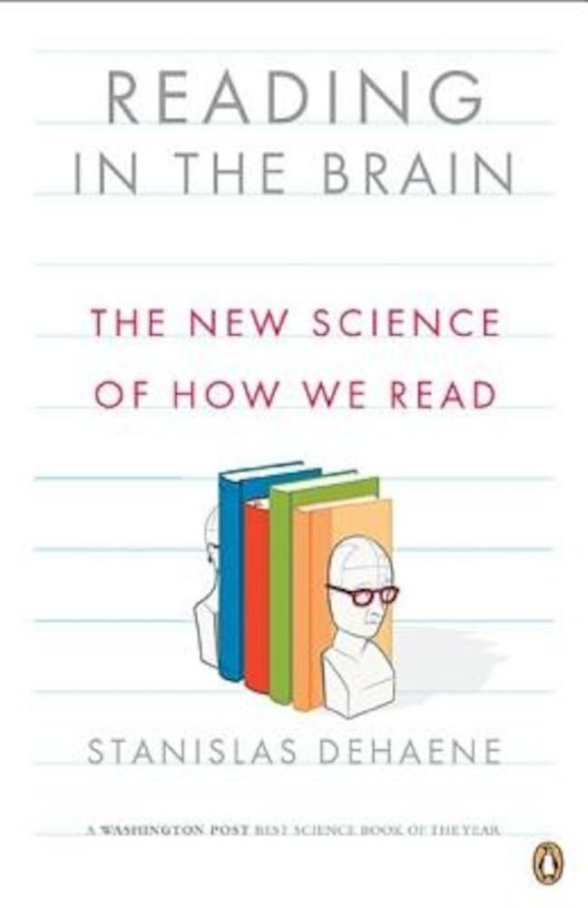 Reading in the Brain: The New Science of How We Read, Paperback