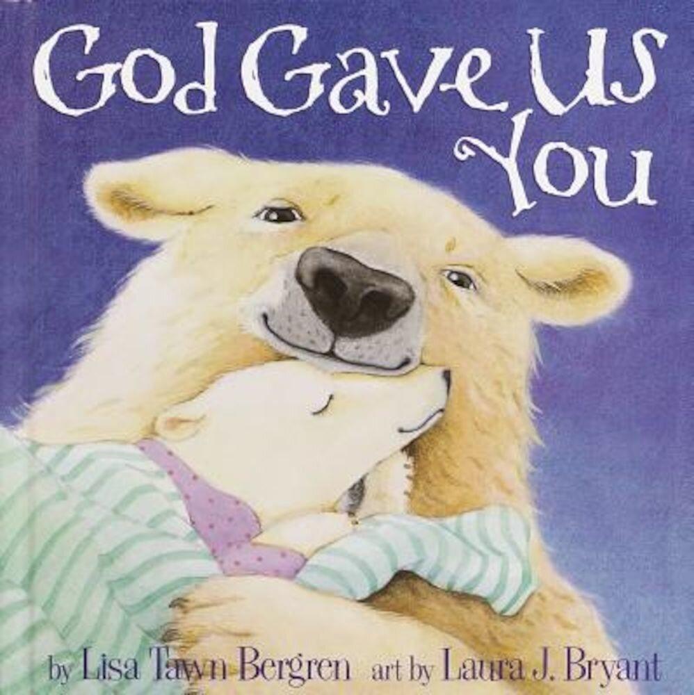 God Gave Us You, Hardcover