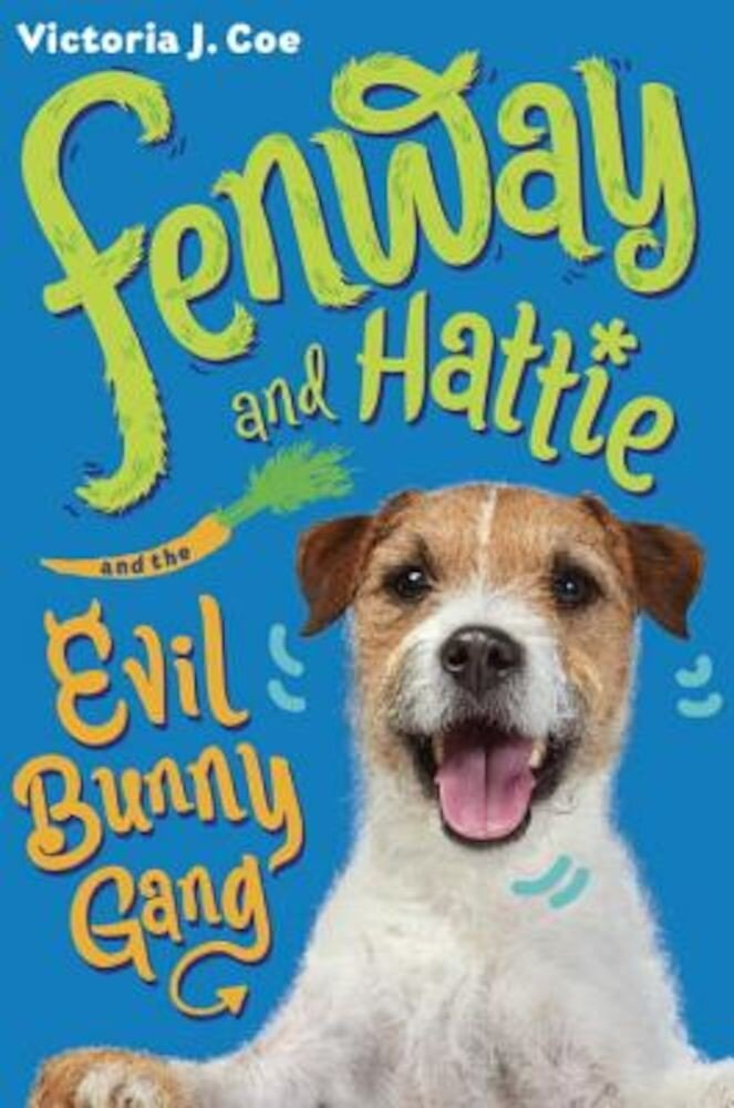 Fenway and Hattie and the Evil Bunny Gang, Hardcover