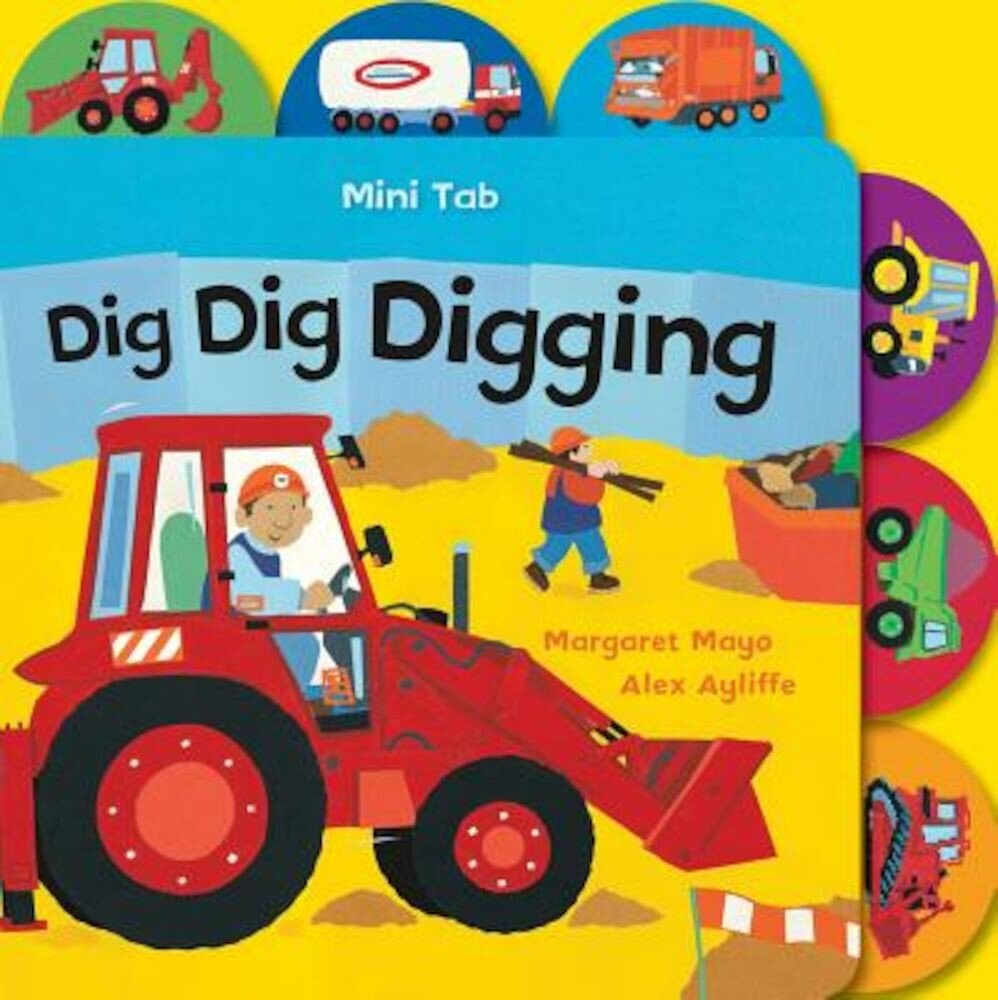 Mini Tab: Dig Dig Digging, Hardcover