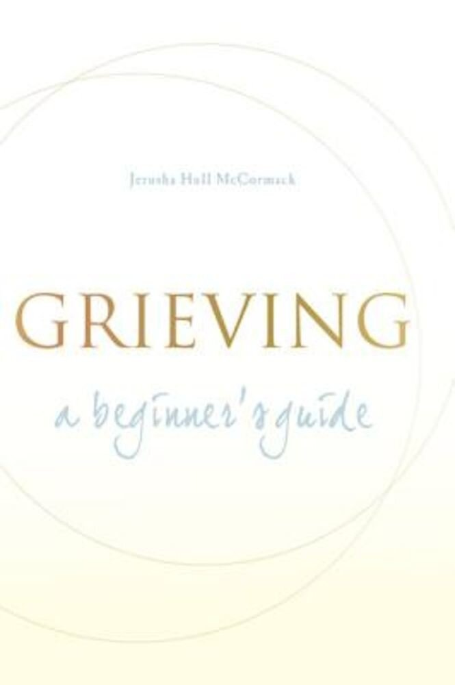 Grieving: A Beginner's Guide, Paperback