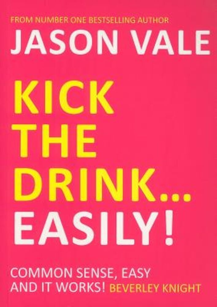 Kick the Drink... Easily!, Paperback