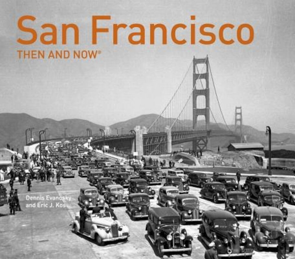 San Francisco: Then and Now, Hardcover