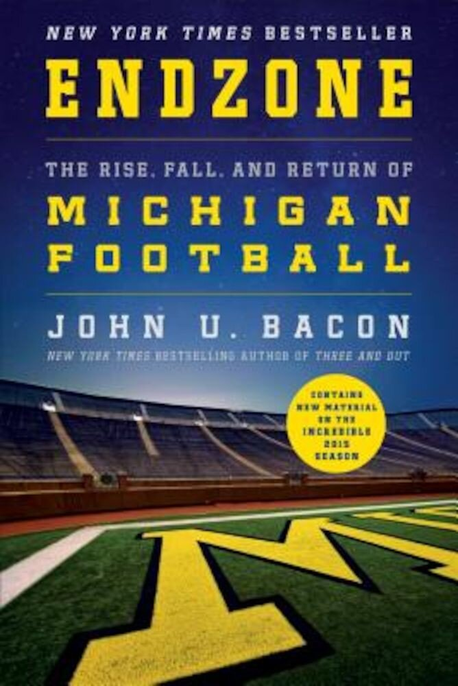 Endzone: The Rise, Fall, and Return of Michigan Football, Paperback