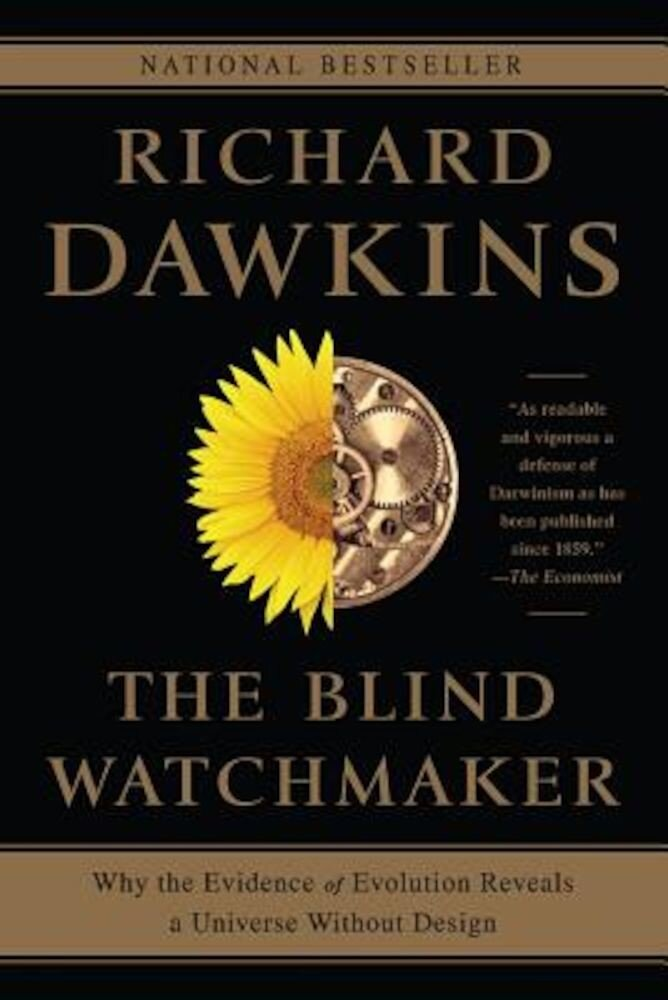 The Blind Watchmaker: Why the Evidence of Evolution Reveals a Universe Without Design, Paperback
