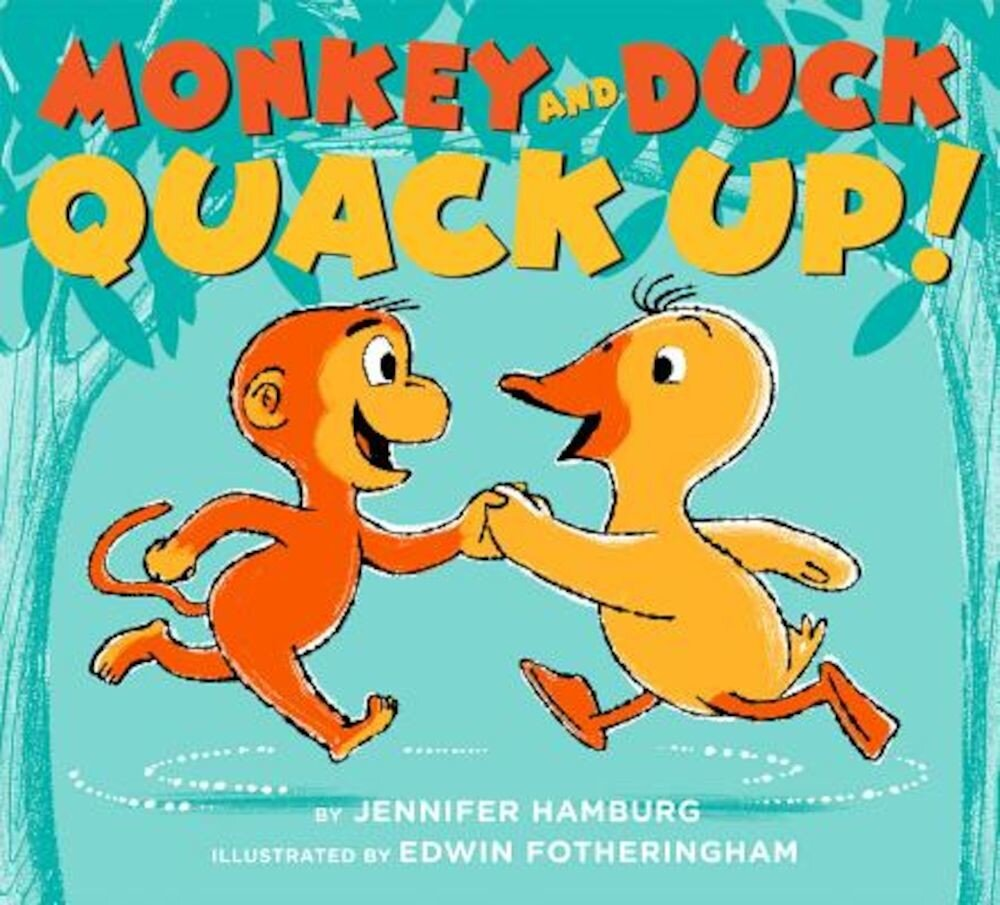 Monkey and Duck Quack Up!, Hardcover