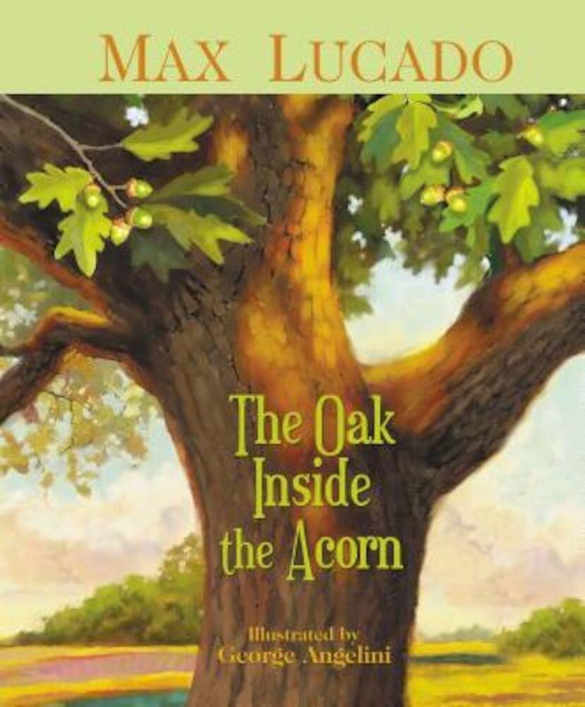 The Oak Inside the Acorn, Hardcover