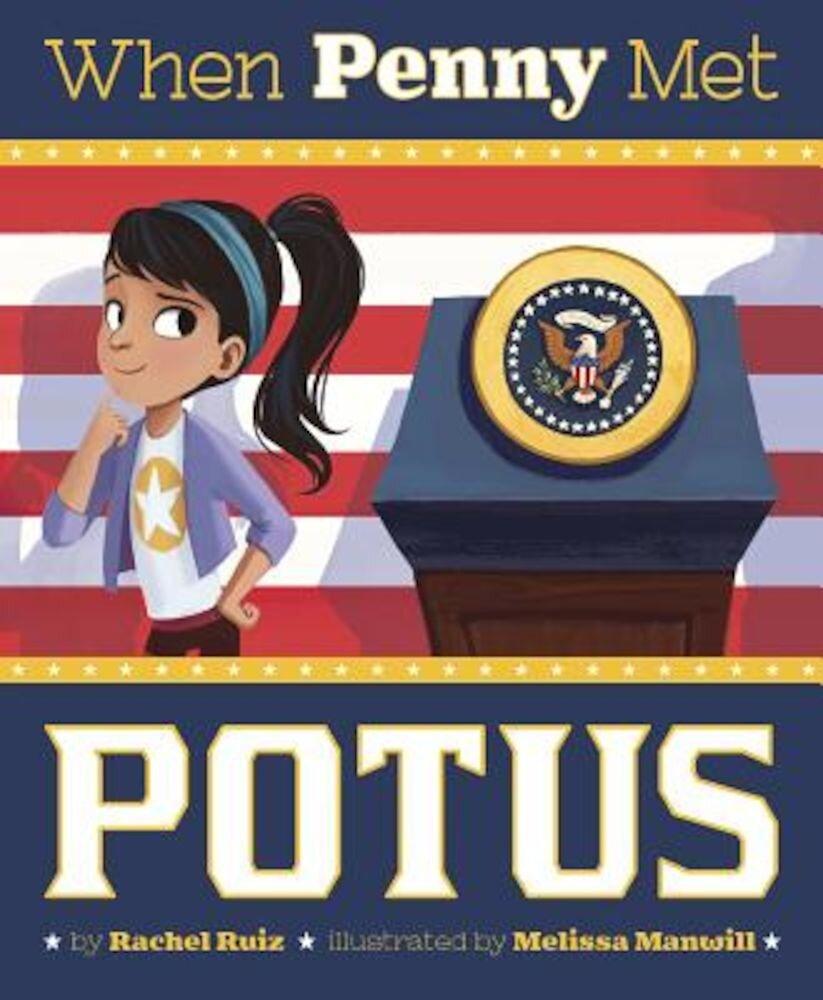 When Penny Met Potus, Hardcover