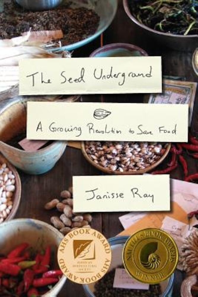 The Seed Underground: A Growing Revolution to Save Food, Paperback