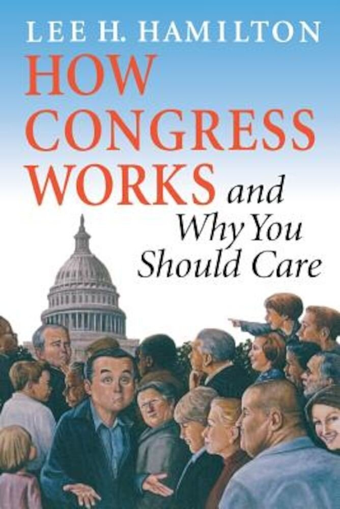 How Congress Works and Why You Should Care, Paperback