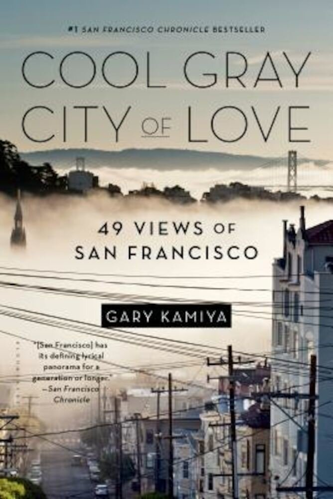 Cool Gray City of Love: 49 Views of San Francisco, Paperback
