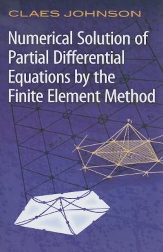 Numerical Solution of Partial Differential Equations by the Finite Element Method, Paperback