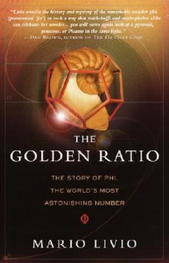 The Golden Ratio: The Story of Phi, the World's Most Astonishing Number, Paperback