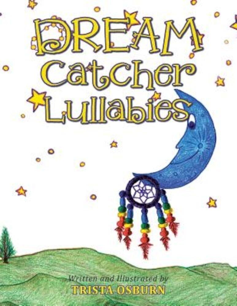 Dream Catcher Lullabies, Paperback