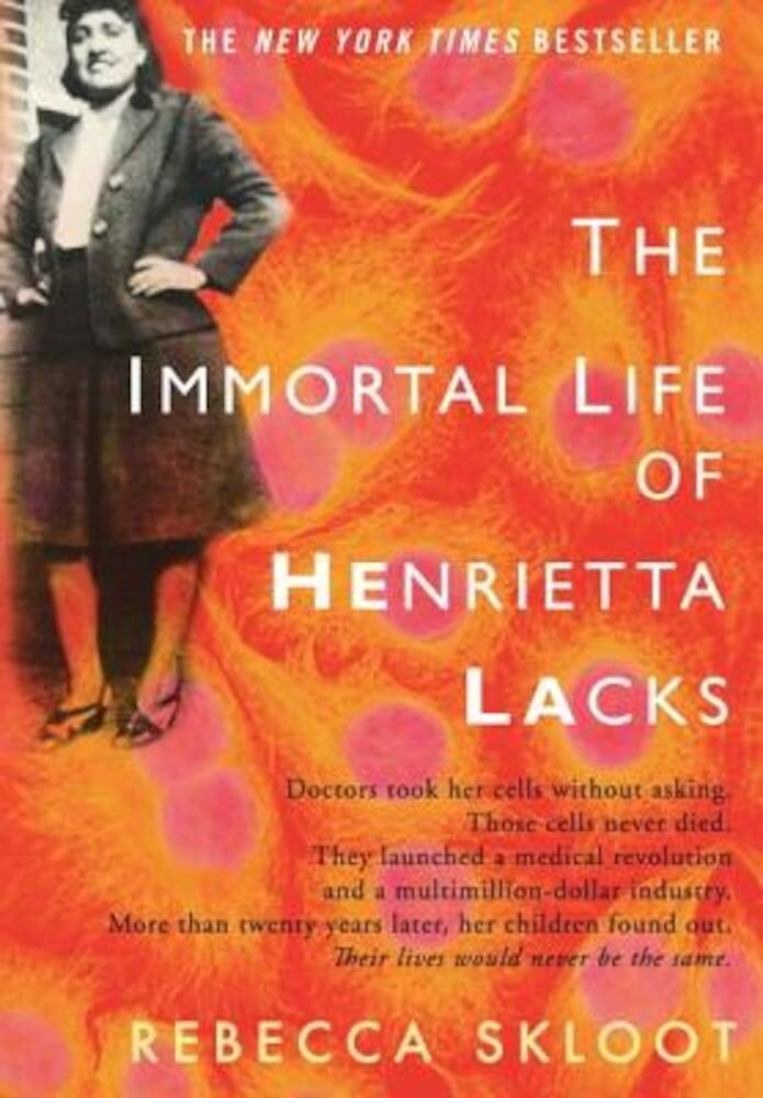 The Immortal Life of Henrietta Lacks, Hardcover