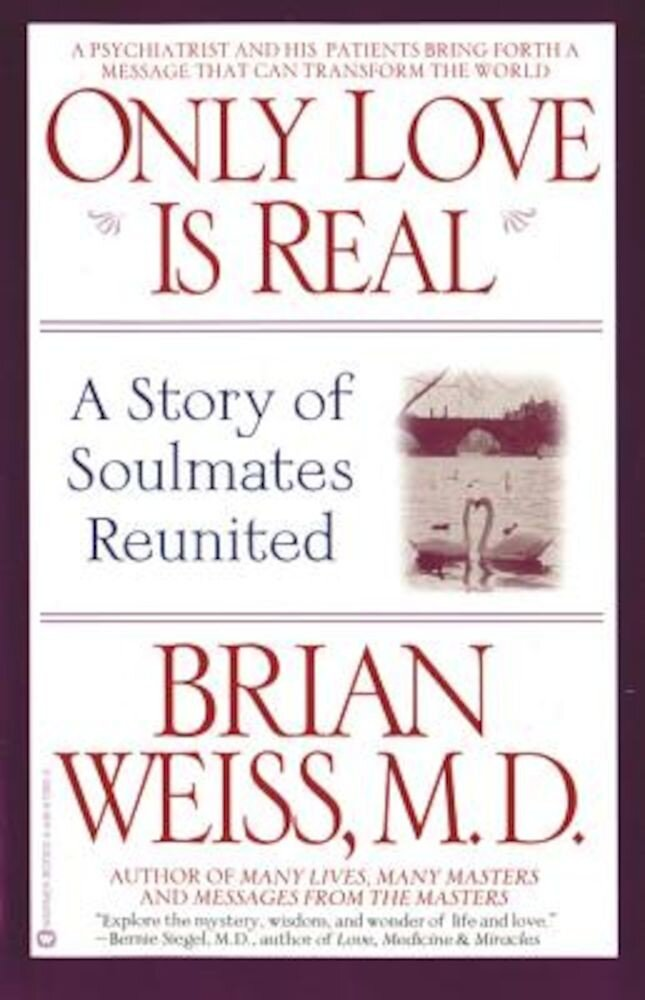 Only Love is Real: A Story of Soulmates Reunited, Paperback
