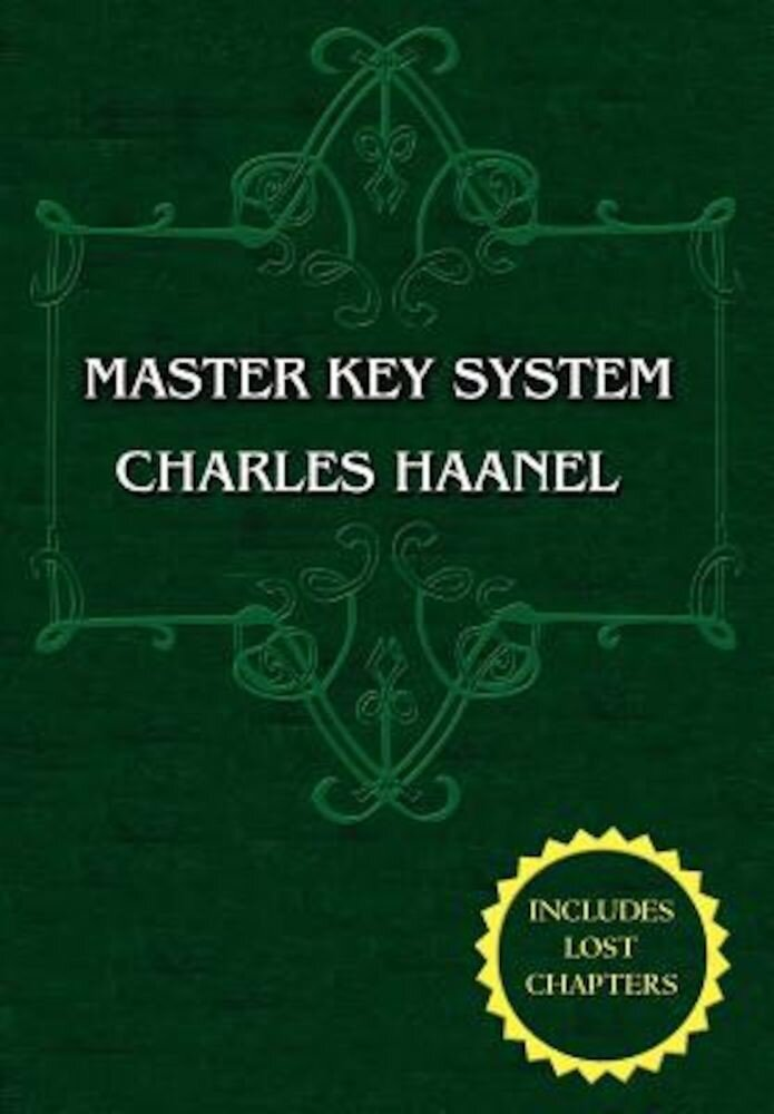 The Master Key System (Unabridged Ed. Includes All 28 Parts) by Charles Haanel, Paperback