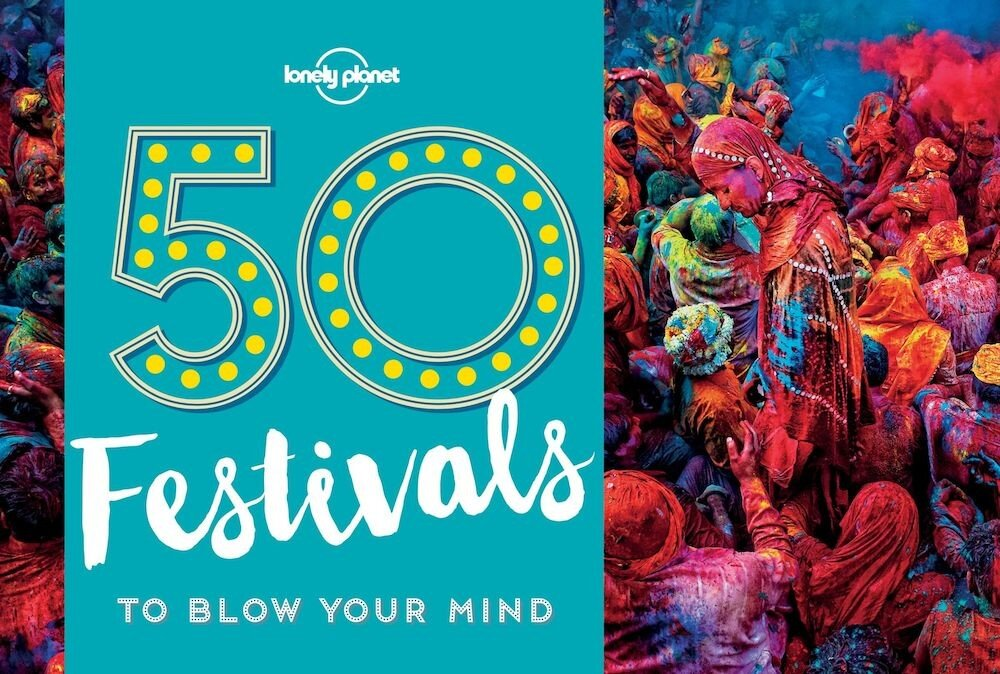 50 Festivals To Blow Your Mind