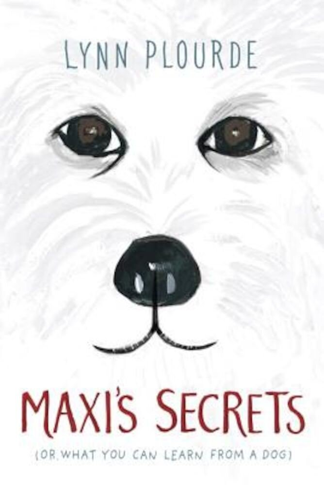 Maxi's Secrets: (Or What You Can Learn from a Dog), Hardcover