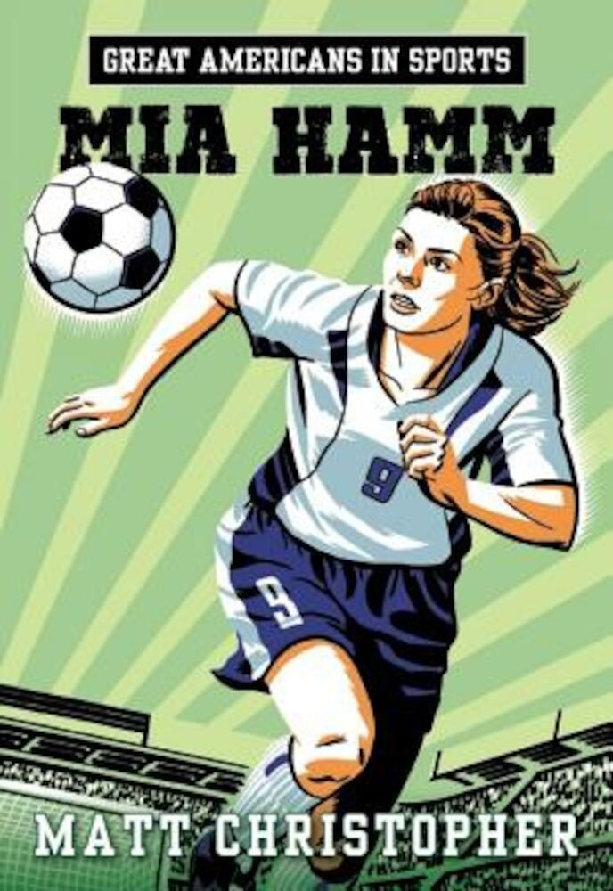 Great Americans in Sports: Mia Hamm, Paperback