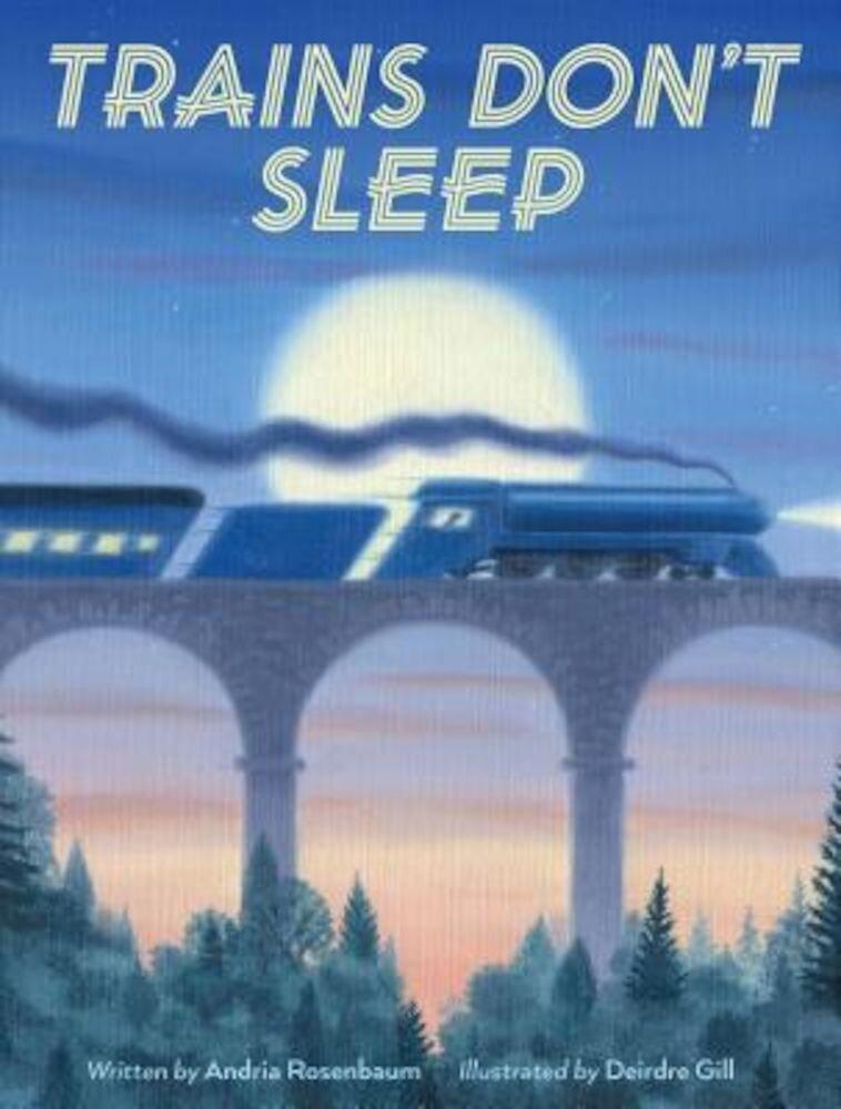 Trains Don't Sleep, Hardcover