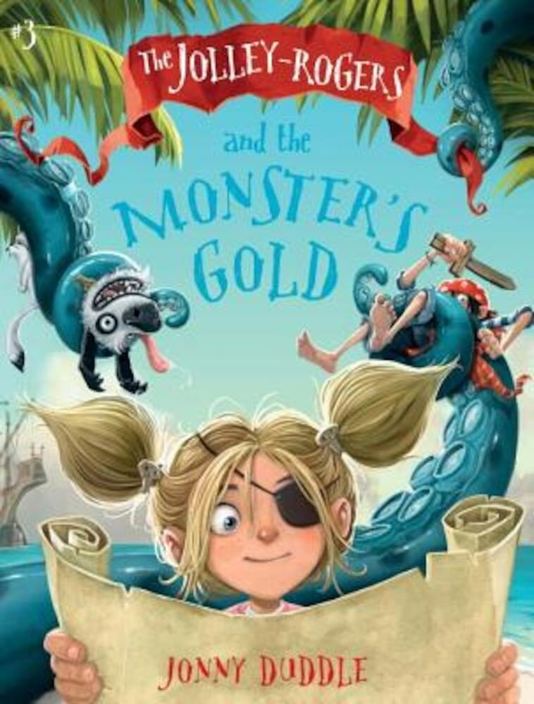 The Jolley-Rogers and the Monster's Gold, Paperback