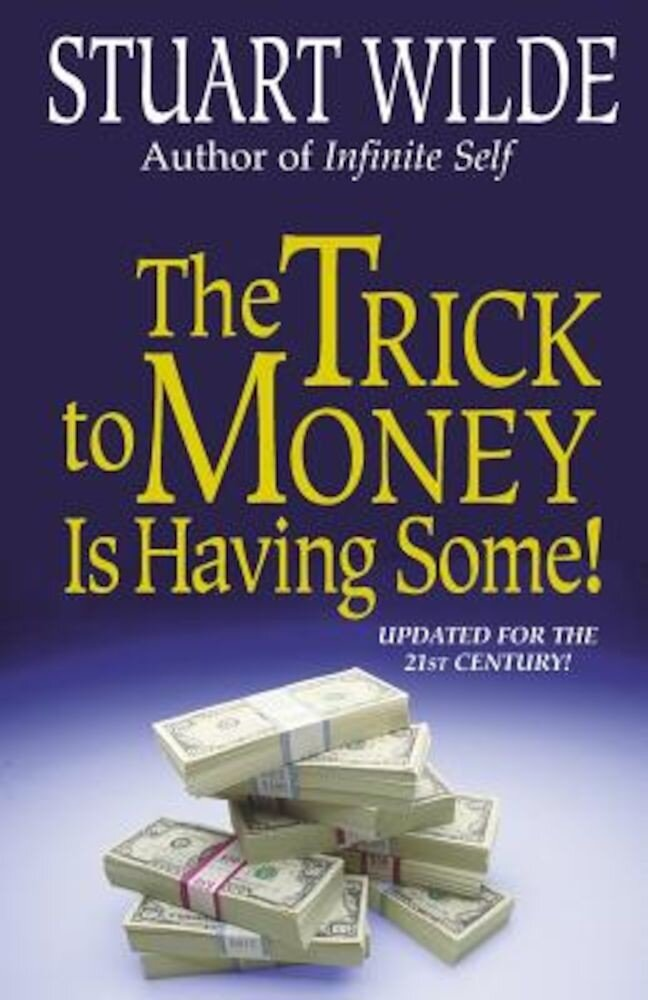 The Trick to Money Is Having Some, Paperback