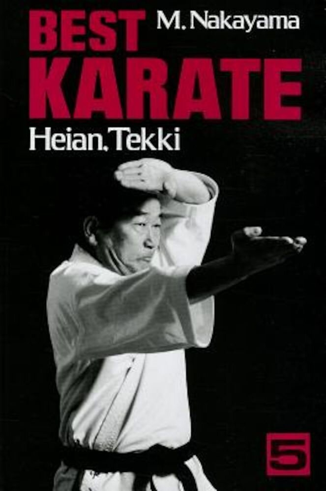 Best Karate, Volume 5: Heian, Tekki, Paperback