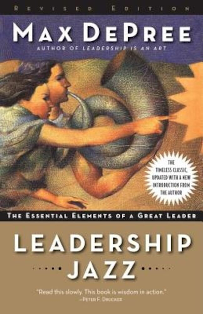 Leadership Jazz: The Essential Elements of a Great Leader, Paperback