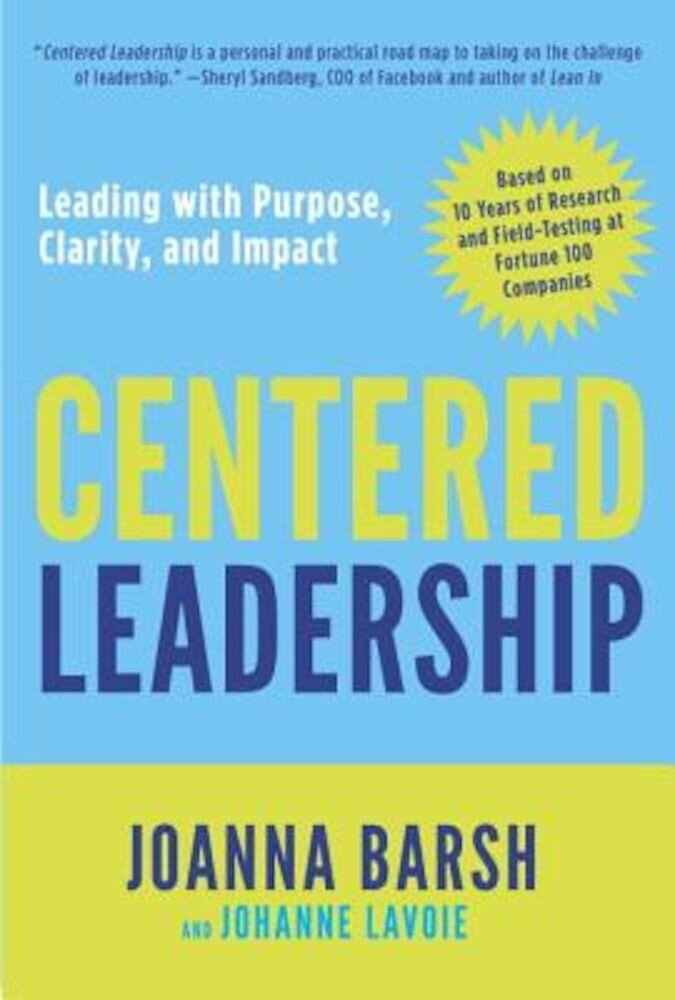 Centered Leadership: Leading with Purpose, Clarity, and Impact, Hardcover