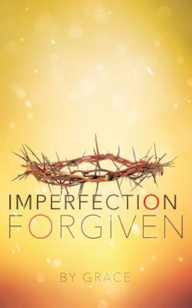 Imperfection Forgiven, Paperback