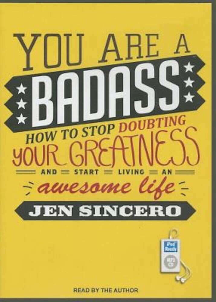 Coperta Carte You Are a Badass: How to Stop Doubting Your Greatness and Start Living an Awesome Life, Audiobook