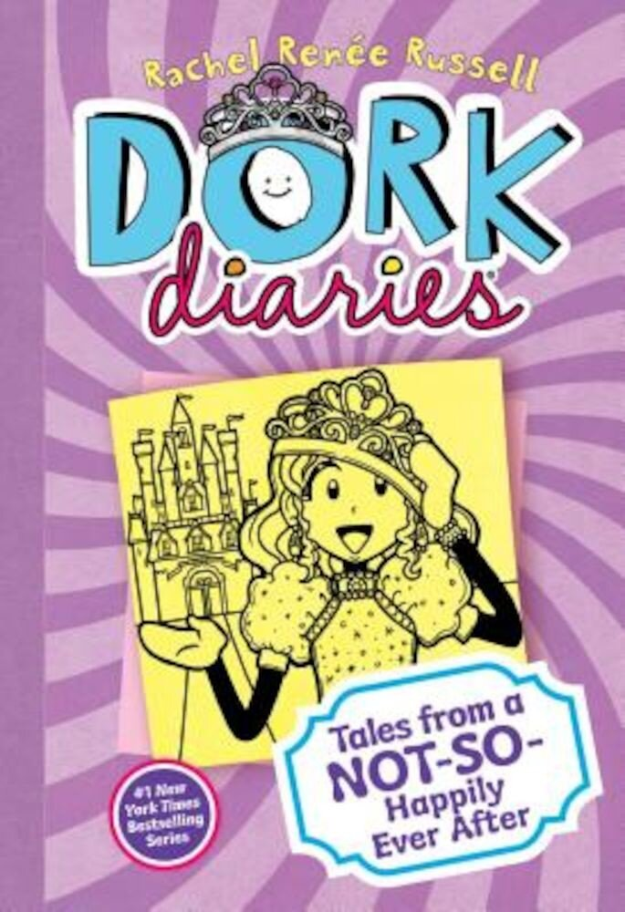 Dork Diaries: Tales from a Not-So-Happily Ever After, Hardcover