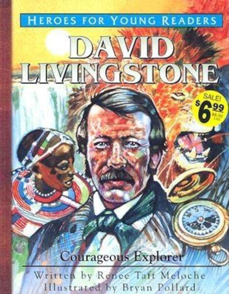David Livingstone: Courageous Explorer, Hardcover